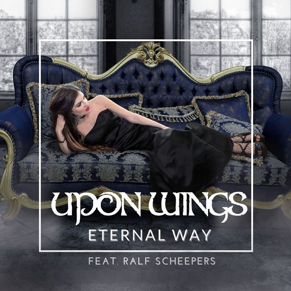 "UPON WINGS to Release ""Eternal Way"" Featuring RALF SCHEEPERS of PRIMAL FEAR and GAMMA RAY"